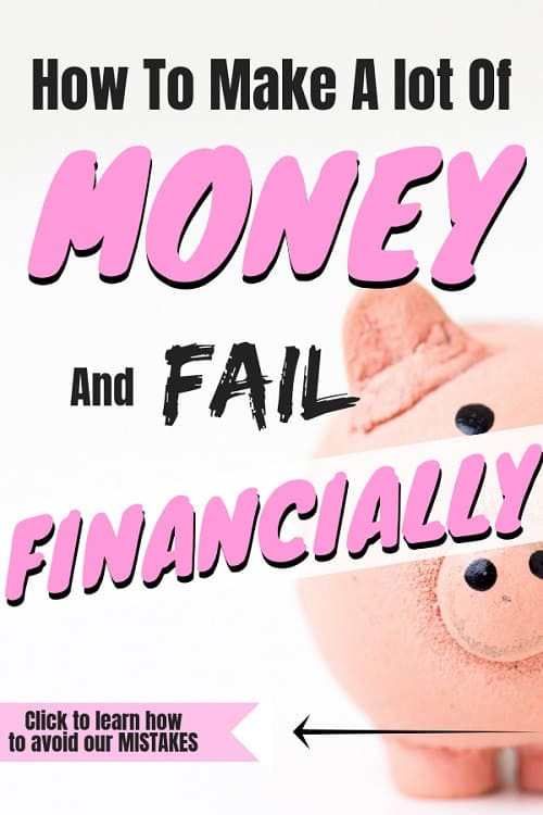 How to Make a Lot of Money and Fail Financially