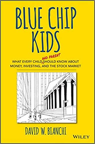 blue chip kids what every child and parent should know about money investing and the stock market